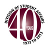 Division of Student Affairs, 40 years, 1973 - 2013